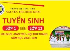 Trường  TH-THCS-THPT bán trú- nội trú Nguyễn Thị Minh Khai Vũng Tàu Tuyển sinh năm học 2020 -2021