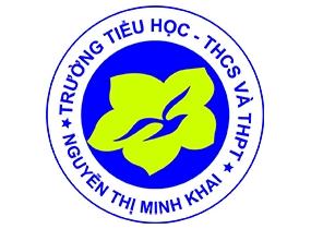 Trường TH -THCS -THPT Nguyễn Thị Minh Khai tuyển sinh năm học 2021-2022